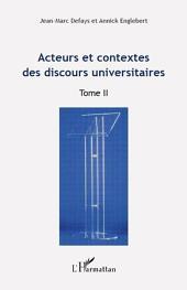 Acteurs et contextes des discours universitaires: Volume2