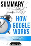 Eric Schmidt and Jonathan Rosenberg s How Google Works Summary