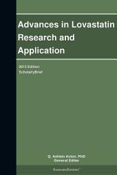 Advances in Lovastatin Research and Application: 2013 Edition: ScholarlyBrief