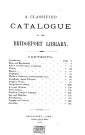 A Classified Catalogue of the Bridgeport Library