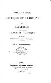 Bibliothèque asiatique et africaine ou Catalogue des ouvrages relatifs à lʹAsie et à lʹAfrique, qui ont paru depuis la découverte de lʹimprimerie jusquʹen 1700