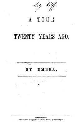 A tour twenty years ago  By Umbra  i e  Sir C  C  Clifford   PDF
