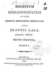 Digestum romano-hispanum ad usum tironum hispanorum ordinatum: Volumen 1