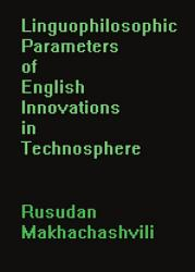 Linguophilosophic Parameters of English Innovations in Technosphere PDF