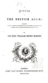 A Manual of the British Algae: Containing Generic and Specific Descriptions of All the Known British Species of Sea-weeds, and of Conferae, Both Marine and Fresh-water