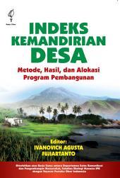 Indeks Kemandirian Desa: Metode, Hasil, dan Alokasi Program Pembangunan