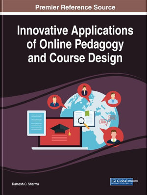 Innovative Applications of Online Pedagogy and Course Design