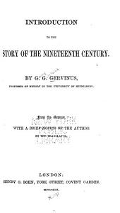 Introduction to the History of the Nineteenth Century: From the German, with a Brief Notice of the Author by the Translator
