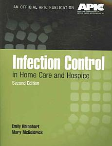 Infection Control in Home Care and Hospice Book