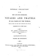 A General Collection of the Best and Most Interesting Voyages and Travels in All Parts of the World: Many of which are Now First Translated Into English : Digested on a New Plan ; Illustrated with Plates, Volume 14