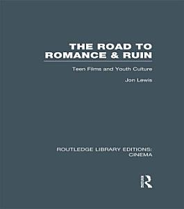 The Road to Romance and Ruin PDF