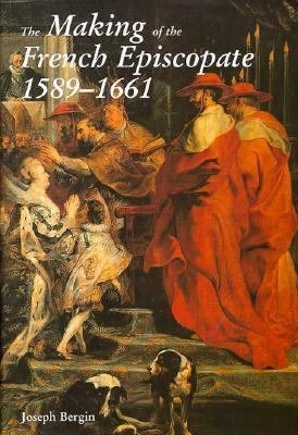Download The Making of the French Episcopate  1589 1661 Book