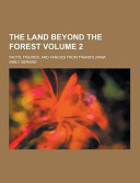 The Land Beyond the Forest  Facts  Figures  and Fancies from Transylvania Volume 2 PDF