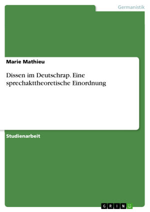 Dissen im Deutschrap  Eine sprechakttheoretische Einordnung PDF