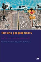 Thinking Geographically: Space, Theory and Contemporary Human Geography