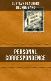 Personal Correspondence Between Gustave Flaubert & George Sand