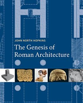 The Genesis of Roman Architecture PDF