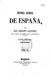 Historia general de España: desde los tiempos más remotos hasta nuestros días, Volumen 11