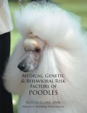 Medical, Genetic & Behavioral Risk Factors of Poodles
