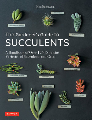 The Gardener s Guide to Succulents