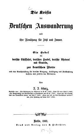 Die Krisis der deutschen Auswanderung und ihre Ben  tzung f  r jetzt und immer PDF