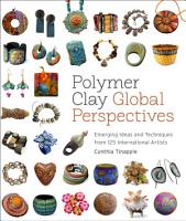 Polymer Clay Global Perspectives PDF
