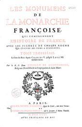 Les Monuments de la Monarchie françoise qui comprennent l'histoire de France avec les figures de chaque règne que l'injure des tems a epargnées