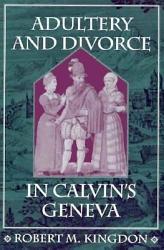 Adultery And Divorce In Calvin S Geneva Book PDF