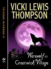 Werewolf in Greenwich Village: A Wild About You Novella (A Penguin Special from New American Library)