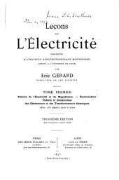 Leçons sur l'electricité: Théorie de l'électricité et du magnétisme. Électronométrie. Théorie et construction des génerateurs et des transformateurs électriques
