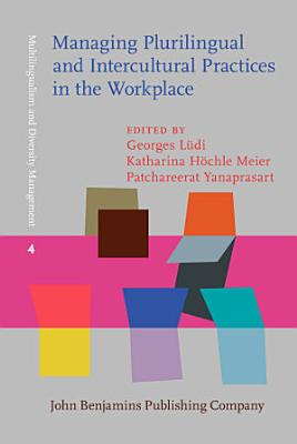 Managing Plurilingual and Intercultural Practices in the Workplace