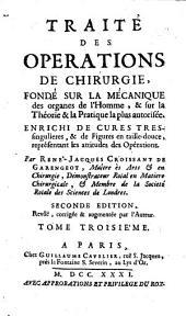 Traite des operations de chirurgie fonde sur la mecanique des organs de l'homme (etc.) 2. ed. rebue, corr. et augm. par l'auteur. - Paris, Guillaume Cavelier 1731