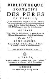 Contenant S. Basile, S. Cyrille de Jérusalem, S. Grégoire de Nazianze, S. Ephrem & S. Grégoire de Nysse: Volume2