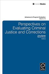 Perspectives on Evaluating Criminal Justice and Corrections