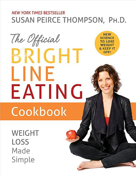 Download The Official Bright Line Eating Cookbook Book