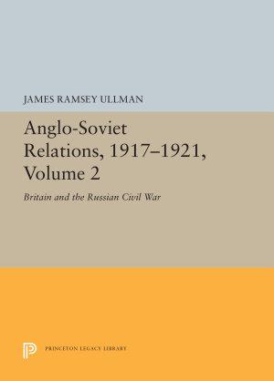 Anglo Soviet Relations  1917 1921  Volume 2