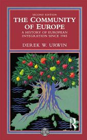 The Community of Europe: A History of European Integration Since 1945, Edition 2