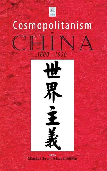 Cosmopolitanism in China  1600   1950 PDF