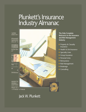 Plunkett s Insurance Industry Almanac 2009  Insurance Industry Market Research  Statistics  Trends   Leading Companies PDF