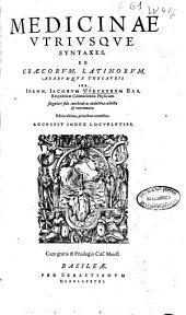 Medicinae vtriusque syntaxes, ex graecorum, latinorum, arabumque thesauris