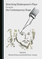 Rewriting Shakespeare   s Plays For and By the Contemporary Stage PDF