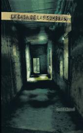 La Casa de las Sombras: Historia de un sombrío lugar que conserva las huellas del sufrimiento y los crímenes de sus habitantes.
