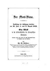 Der Mont-Blanc: Darstellung der Besteigung desselben am 31. Juli, 1. u. 2. Aug. 1859 : ein Blick in die Eislandschaften der Europäischen Hochalpen