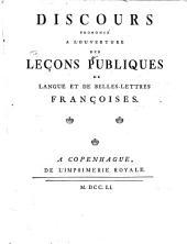 Discours prononcé à l'ouverture des leçons publiques de langue et de belles-lettres françoises