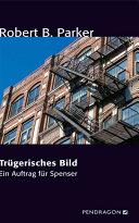 Tr  gerisches Bild  Ein Auftrag f  r Spenser PDF
