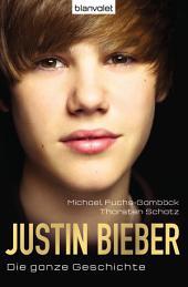 Justin Bieber: Die ganze Geschichte