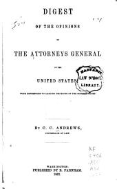 Digest of the Opinions of the Attorneys General of the United States: With References to Leading Decisions of the Supreme Court
