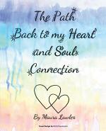 The Path Back to My Heart and Soul Connection