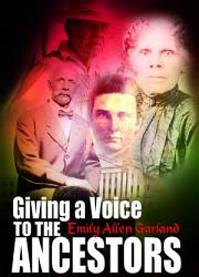 Giving A Voice To The Ancestors Book PDF