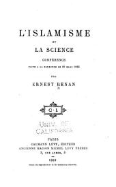 L'Islamisme et la science: conférence faite à la Sorbonne, le 29 mars 1883